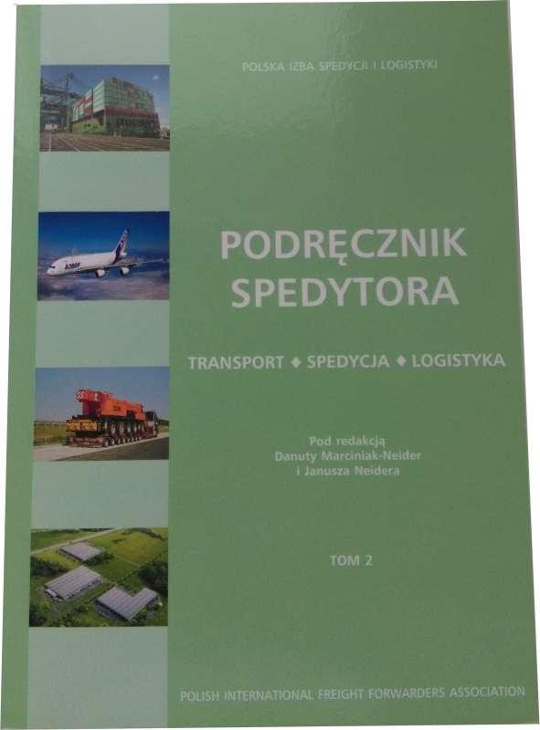 Podręcznik spedytora – transport, spedycja i logistyka, red. D. Marciniak-Neider i J. Neider, Polska Izba Spedycji i Logistyki, Gdynia 2014.